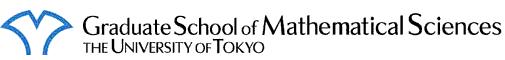 Graduate School of Mathematical Sciences, The University of Tokyo